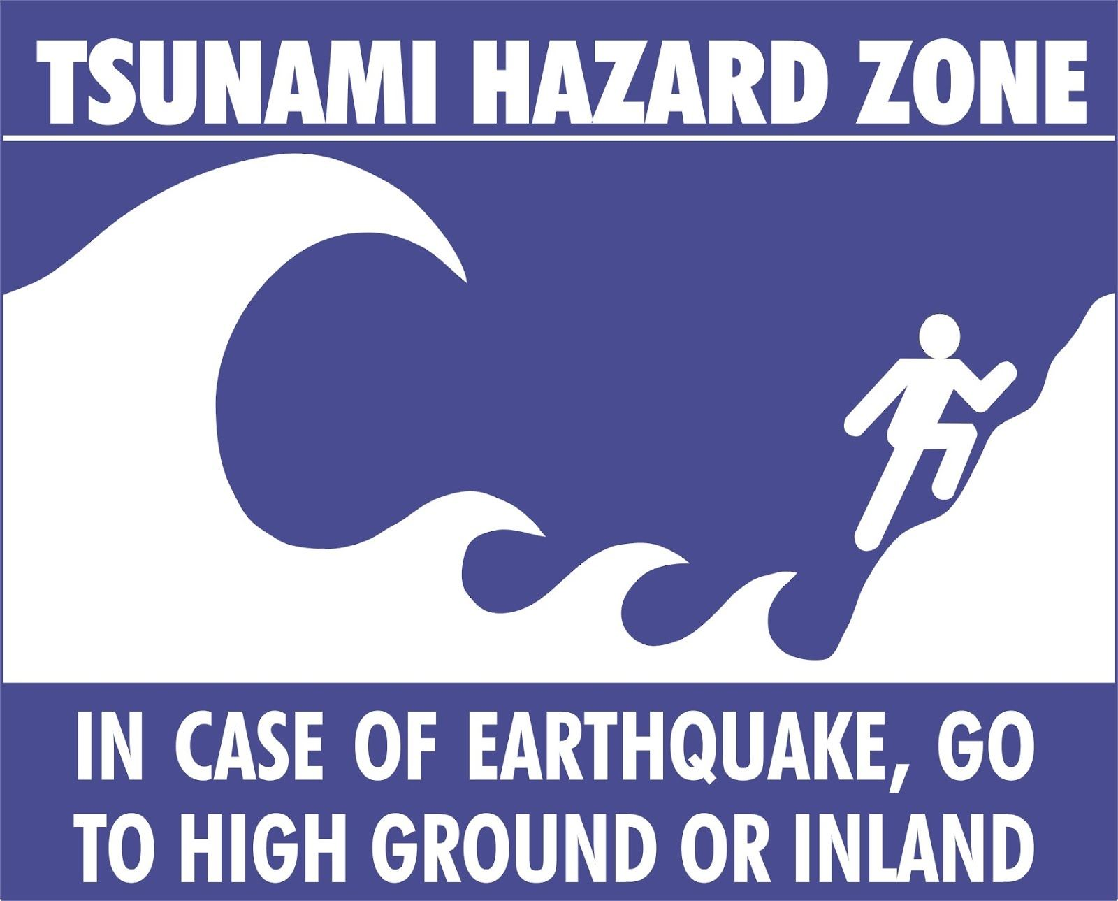 Tsunami Hazard Zone - In Case of Earthquake, Go to High Ground or Inland